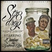 Str8 Drop I Was Born a Gritter by Southwest Los