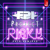 Risky (2018 Remixes) de FPI Project