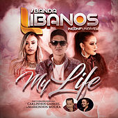 My Life de Banda Líbanos