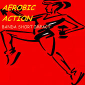 Aerobic Action by Banda short Impact