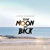 To The Moon And Back by Jahen Oarsman