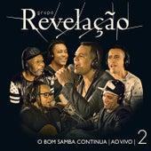 O Bom Samba Continua - Ao Vivo, Vol. 2 de Grupo Revelação