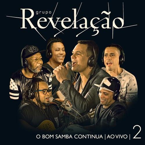 O Bom Samba Continua - Ao Vivo, Vol. 2 by Grupo Revelação