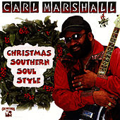 Christmas Southern Soul Style by Carl Marshall