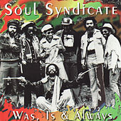 Was, Is & Always by Soul Syndicate
