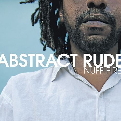 Nuff Fire by Abstract Rude