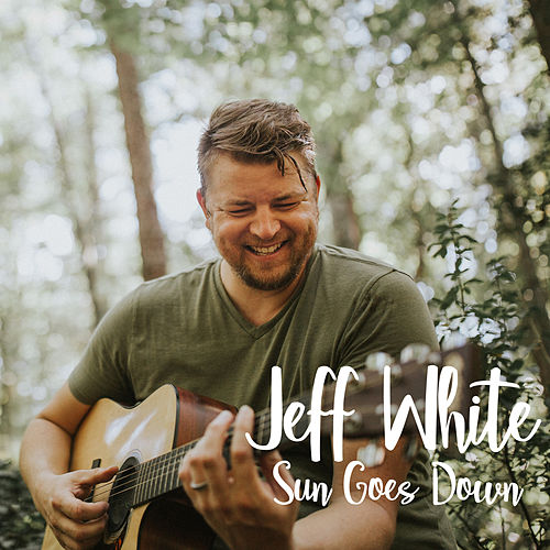 Sun Goes Down by Jeff White