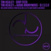 Drip Feed / D.I.S.C.O (Tim Healey vs. Audio Anonymous) - Single di Tim Healey