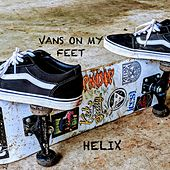 Vans on My Feet von Helix