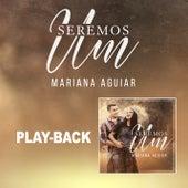 Seremos Um (Playback) de Mariana Aguiar