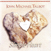 Simple Heart by John Michael Talbot
