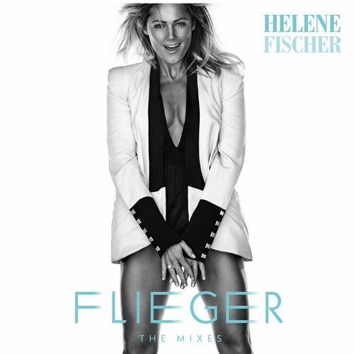 Flieger (The Mixes) von Helene Fischer