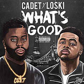 What's Good (feat. Loski) von Cadet