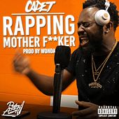 Rapping Mother F**ker von Cadet