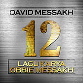 12 Lagu Karya Obbie Messakh de David Messakh
