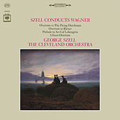 George Szell Conducts Wagner ((Remastered)) by George Szell