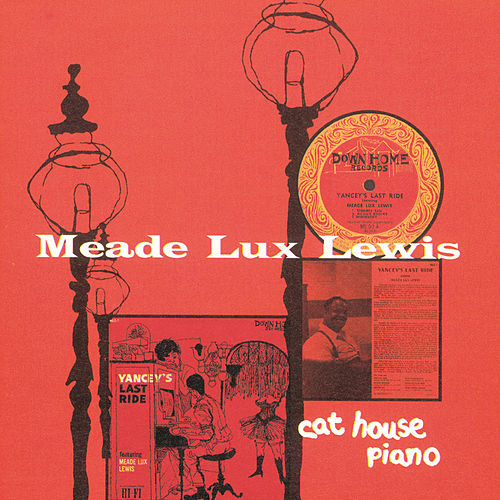 Cat House Piano by Meade 'Lux' Lewis