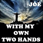 With My Own Two Hands (Live) de Joe