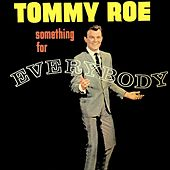 Something for Everybody by Tommy Roe