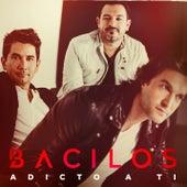 Adicto a Ti by Bacilos
