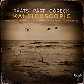 Rääts, Pärt, Gorecki: Kaleidoscopic by Patrick Messina