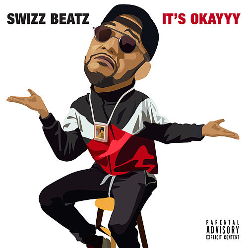 It's Okayyy by Swizz Beatz