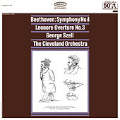 Beethoven: Symphony No. 4, Op. 60 & Leonore Overture, Op. 72 (Remastered) by George Szell