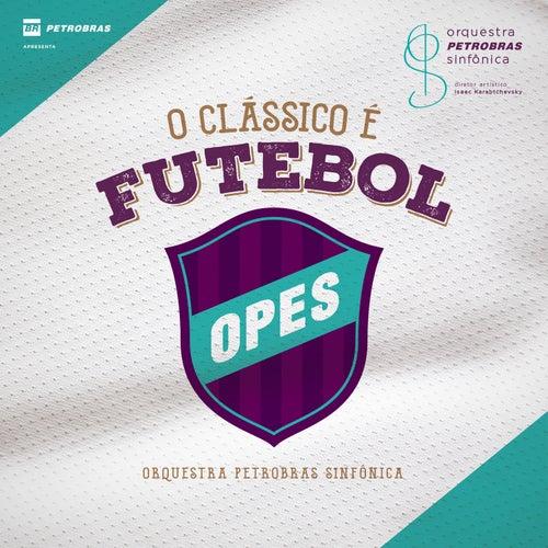 O Clássico É Futebol by Orquestra Petrobras Sinfônica
