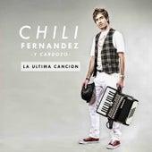 La Ultima Canción de Chili Fernandez