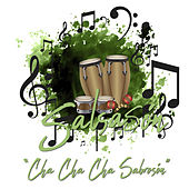 Salsasón: Cha Cha Cha Sabrosón by Various Artists