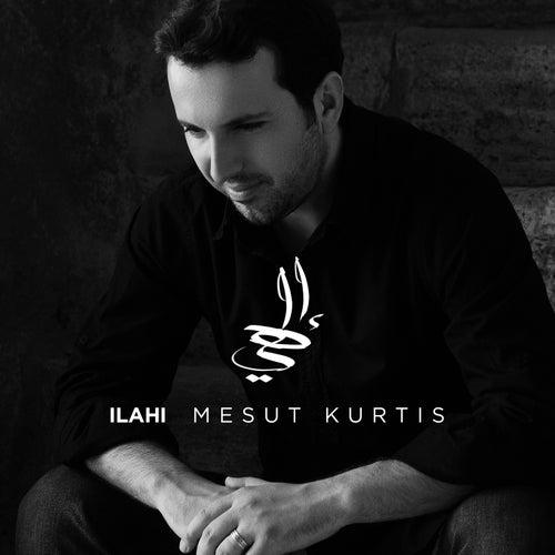 Ilahi by Mesut Kurtis