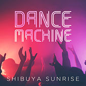Dance Machine de Shibuya Sunrise