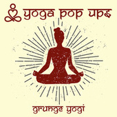 Grunge Yogi by Yoga Pop Ups