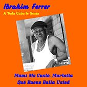 A Toda Cuba le Gusta von Ibrahim Ferrer