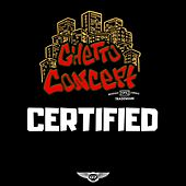 Certified by Ghetto Concept