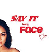 Say It to My Face by Lex