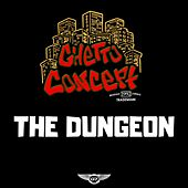 The Dungeon by Ghetto Concept