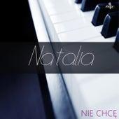 Nie Chcę de Natalia