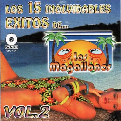 Los 15 Inolvidables Exitos, Vol. 2 by Los Magallones