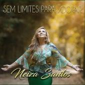 Sem Limites para Adorar de Neiza Santos