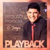 O Tempo (Playback) de Braulio Marques