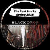 The Best Tracks of Spring 2018 de Various Artists