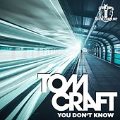 You Don't Know de Tomcraft
