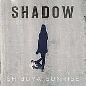 Shadow de Shibuya Sunrise