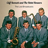 The Lost Broadcasts von Cliff Bennett & the Rebel Rousers