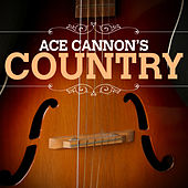 Ace Cannon Country by Ace Cannon