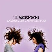 Modern Man + Devil In You by The Watson Twins