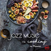 Jazz Music for Cooking in Movies by Various Artists