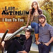 I Run To You (Acoustic) de Lady Antebellum