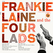 Frankie Laine and The Four Lads by Frankie Laine